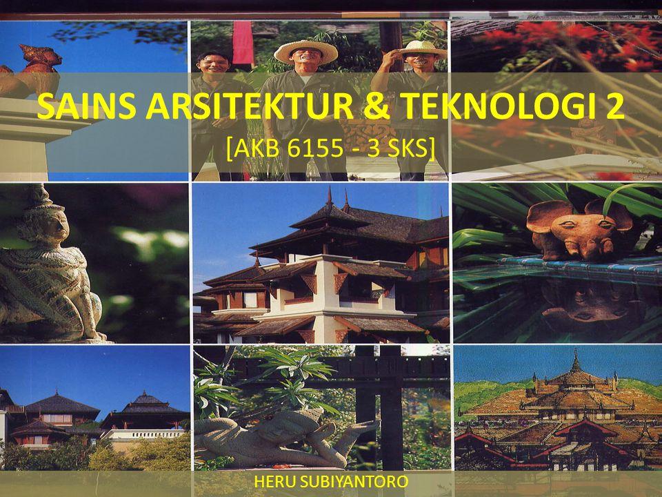 SAINS ARSITEKTUR & TEKNOLOGI 2 [AKB 6155 - 3 SKS]